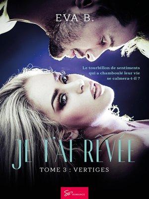 cover image of Je t'ai rêvée--Tome 3