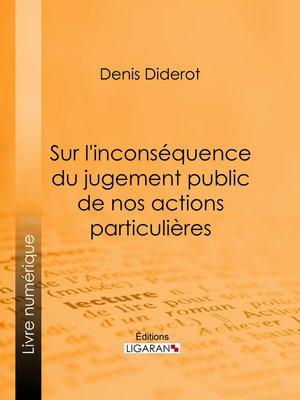 cover image of Sur l'inconséquence du jugement public de nos actions particulières