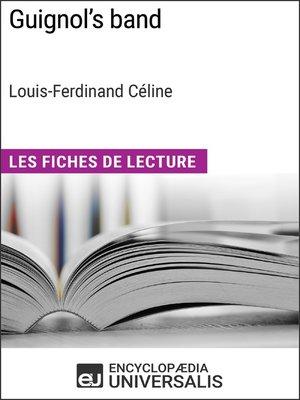 cover image of Guignol's band de Louis-Ferdinand Céline (Les Fiches de Lecture d'Universalis)