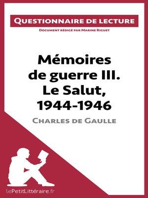 cover image of Mémoires de guerre III. Le Salut, 1944-1946 de Charles de Gaulle