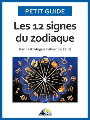 les 12 signes du zodiaque by petit guide overdrive rakuten overdrive ebooks audiobooks and. Black Bedroom Furniture Sets. Home Design Ideas