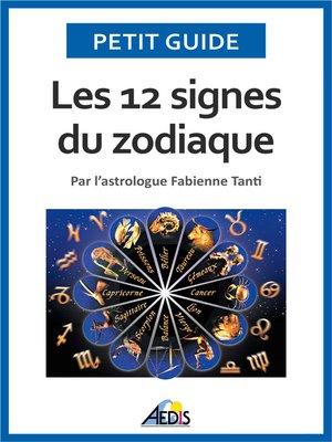 cover image of Les 12 signes du zodiaque