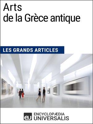 cover image of Arts de la Grèce antique (Les Grands Articles d'Universalis)