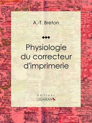 cover image of Physiologie du correcteur d'imprimerie