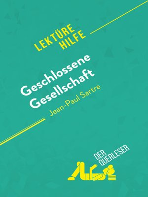 cover image of Geschlossene Gesellschaft von Jean-Paul Sartre (Lektürehilfe)