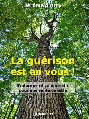 cover image of La guérison est en vous !
