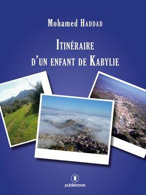 cover image of Itinéraire d'un enfant de Kabylie