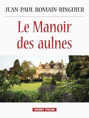 cover image of Le Manoir des aulnes