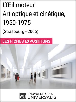 cover image of L'Œil moteur. Art optique et cinétique 1950-1975 (Strasbourg--2005)