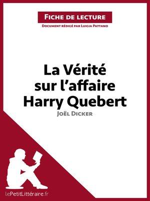 cover image of La Vérité sur l'affaire Harry Quebert de Joël Dicker (Fiche de lecture)