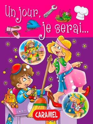 cover image of Un jour, je serai ...