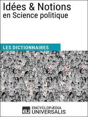 cover image of Dictionnaire des Idées & Notions en Science politique