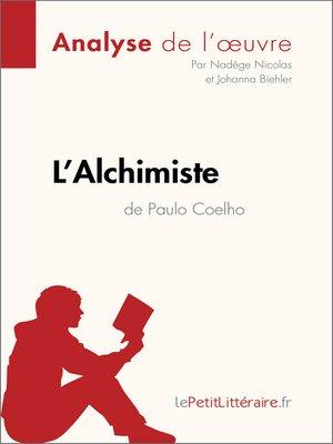 cover image of L'Alchimiste de Paulo Coelho (Analyse de l'oeuvre)