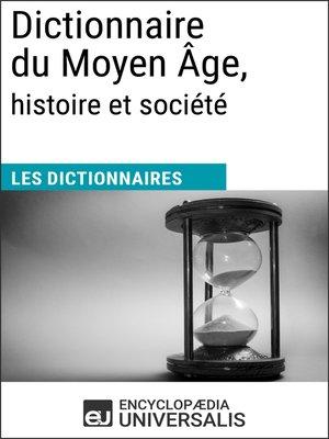 cover image of Dictionnaire du Moyen Âge, histoire et société