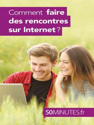 cover image of Comment faire des rencontres sur Internet ?