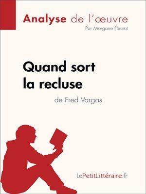 cover image of Quand sort la recluse de Fred Vargas (Analyse de l'oeuvre)