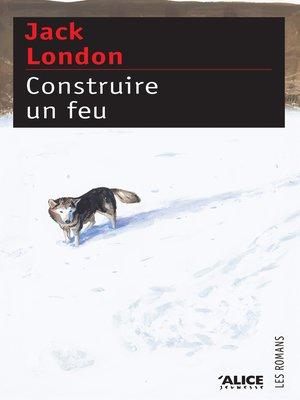cover image of Construire un feu