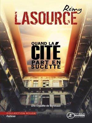 cover image of Quand la cité part en sucette