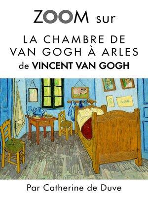 cover image of Zoom sur La chambre de Van Gogh à Arles