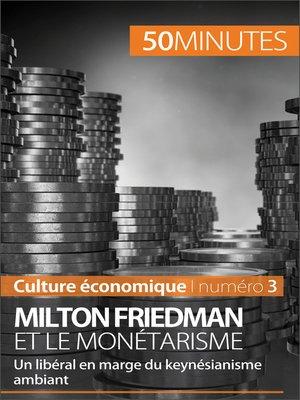 cover image of Milton Friedman et le monétarisme
