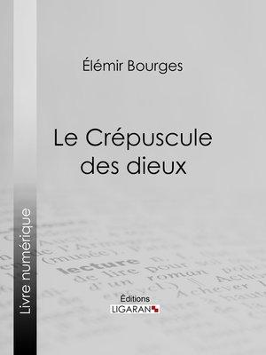 cover image of Le Crépuscule des dieux