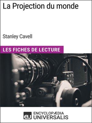 cover image of La Projection du monde de Stanley Cavell