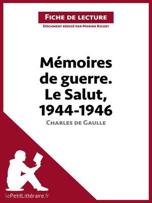 cover image of Mémoires de guerre III. Le Salut. 1944-1946 de Charles de Gaulle (Fiche de lecture)