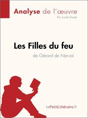 cover image of Les Filles du feu de Gérard de Nerval (Analyse de l'oeuvre)