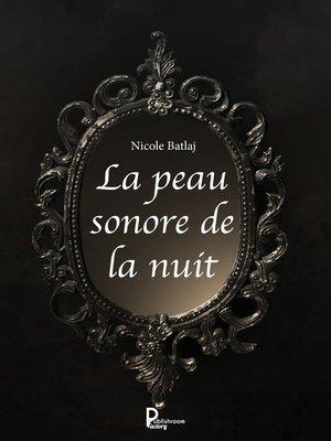 cover image of La peau sonore de la nuit
