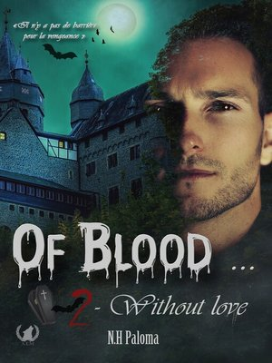 cover image of Of blood... Without love--Tome 2