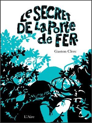 cover image of Le Secret de la porte de fer