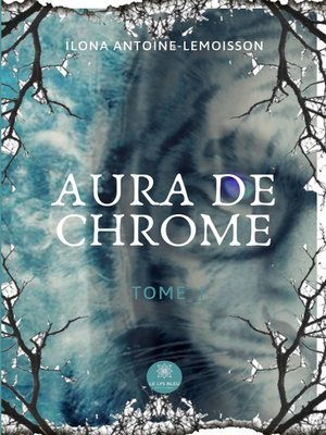 cover image of Aura de chrome--Tome 1