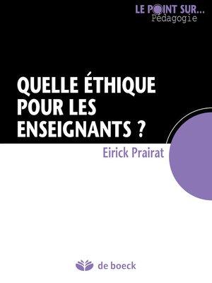 cover image of Quelle éthique pour les enseignants ?