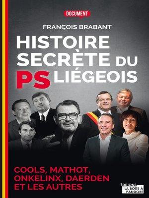 cover image of Histoire secrète du PS liégeois