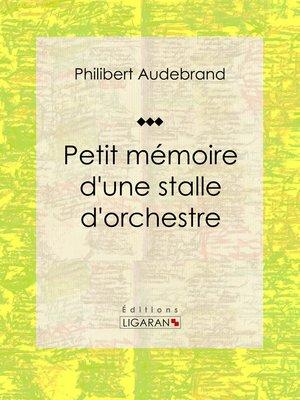 cover image of Petit mémoire d'une stalle d'orchestre