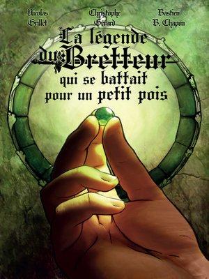 cover image of La légende du Bretteur qui se battait pour un petit pois