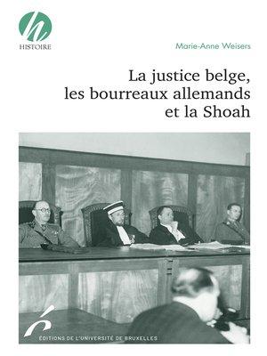 cover image of La justice belge, les bourreaux allemands et la Shoah