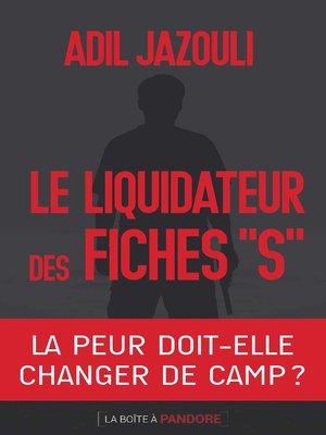 cover image of Le liquidateur des fiches S