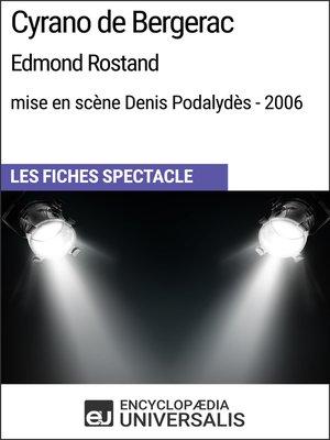 cover image of Cyrano de Bergerac (EdmondRostand-mise en scène Denis Podalydès-2006)