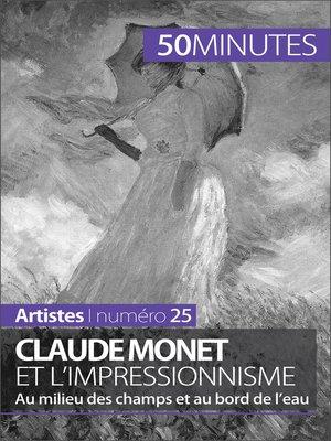 cover image of Claude Monet et l'impressionnisme