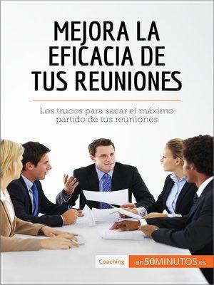 cover image of Mejora la eficacia de tus reuniones