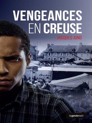cover image of Vengeances en Creuse