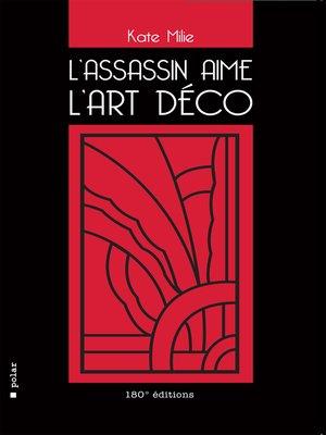 cover image of L'assassin aime l'Art déco