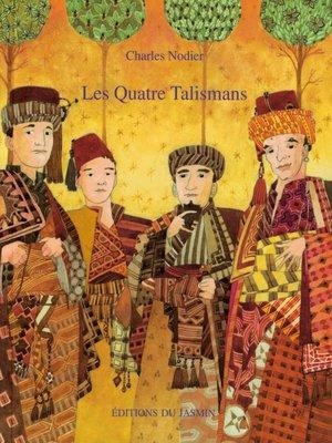 cover image of Les Quatre Talismans