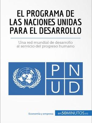 cover image of El Programa de las Naciones Unidas para el Desarrollo