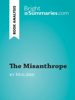 a review of the character of alceste in the play the misanthrope by moliere 2015-3-23  centered on alceste, the misanthrope, the play  these excerpts truly demonstrate alceste's nature as a comedy of manners character and  much of moliere.