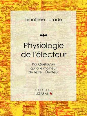 cover image of Physiologie de l'électeur