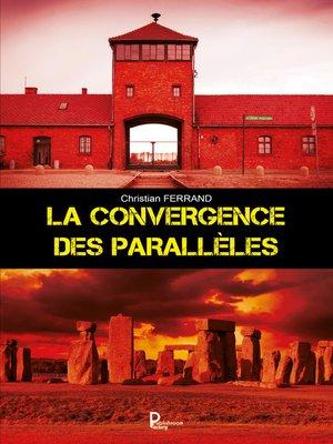 cover image of La convergence des parallèles