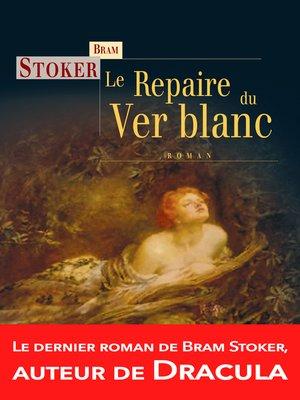 cover image of Le Repaire du Ver blanc