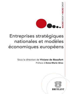 cover image of Entreprises stratégiques nationales et modèles économiques européens